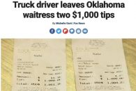 Truck driver leaves OK waitress two $1000 tips: https://www.deseretnews.com/article/900019015/it-was-just-god-sent-this-truck-driver-leaves-waitress-two-dollar1000-tips-after-his-burger-was-made-wrong.html